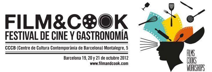 Film & Cook Barcelona 2012, Festival de Cine y Gastronomía