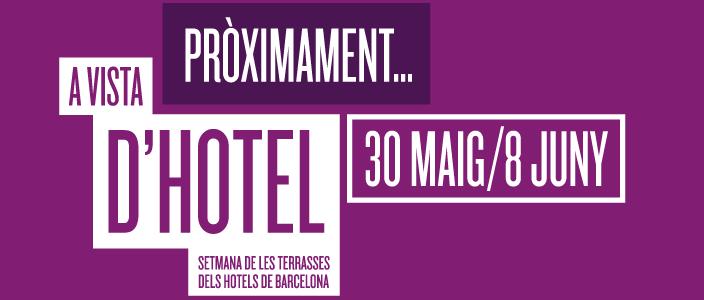 A Vista d'Hotel 2014: Semana de las Terrazas de los Hoteles de Barcelona